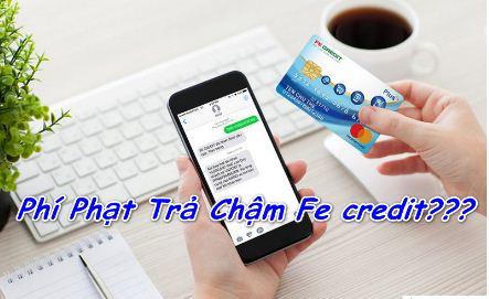 phí phạt trả chậm fe credit